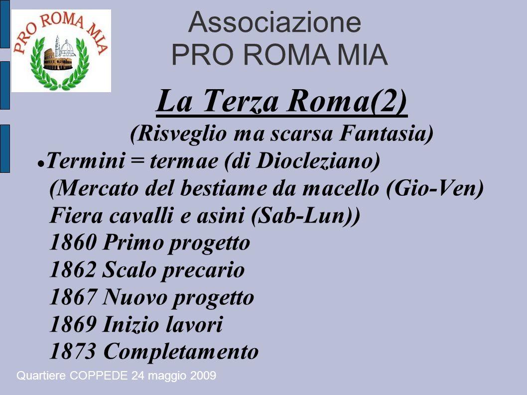 Associazione PRO ROMA MIA La Terza Roma(2) (Risveglio ma scarsa Fantasia) Termini = termae (di Diocleziano) (Mercato del bestiame da macello (Gio-Ven)