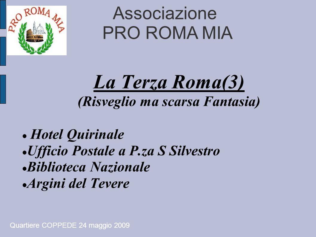 Associazione PRO ROMA MIA La Terza Roma(3) (Risveglio ma scarsa Fantasia) Hotel Quirinale Ufficio Postale a P.za S Silvestro Biblioteca Nazionale Argi