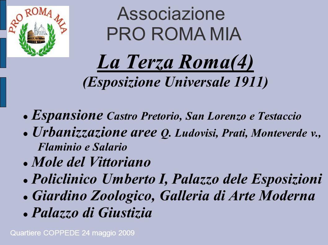 Associazione PRO ROMA MIA La Terza Roma(4) (Esposizione Universale 1911) Espansione Castro Pretorio, San Lorenzo e Testaccio Urbanizzazione aree Q. Lu