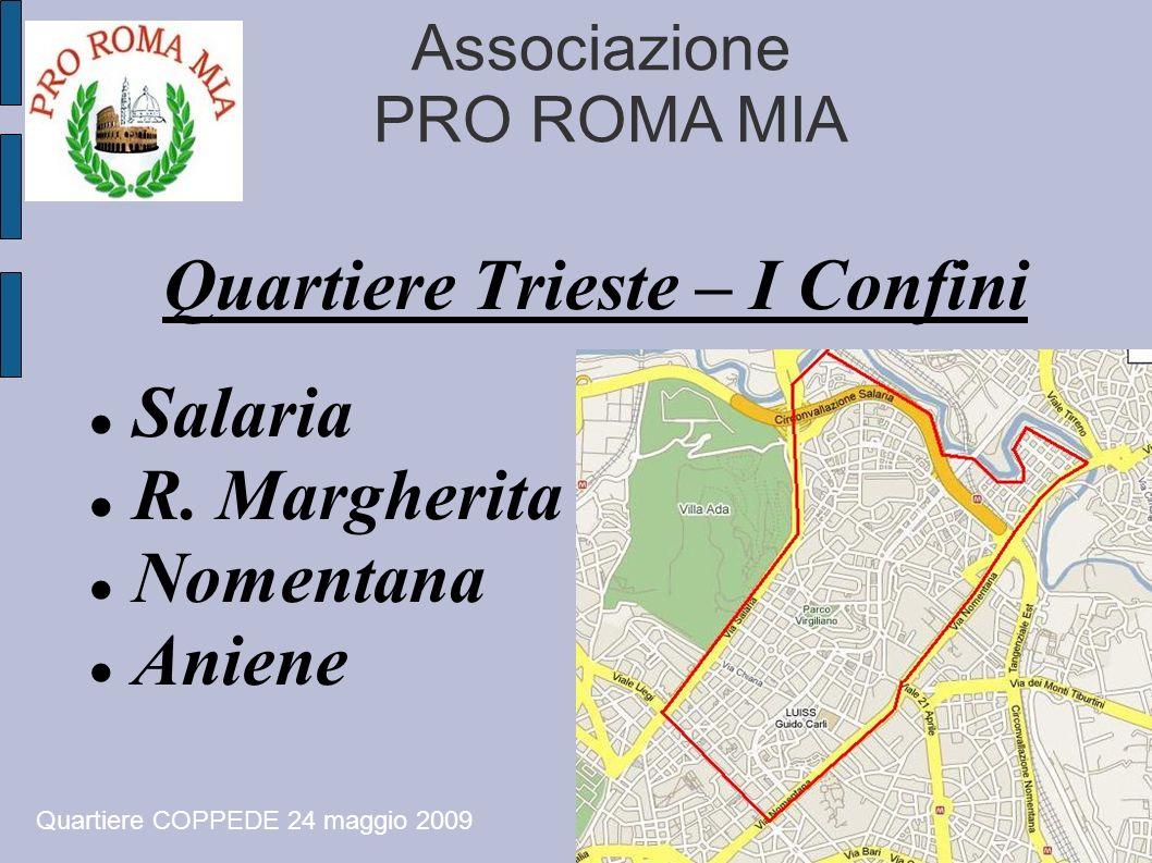 Associazione PRO ROMA MIA Quartiere Trieste – I Confini Salaria R. Margherita Nomentana Aniene Quartiere COPPEDE 24 maggio 2009