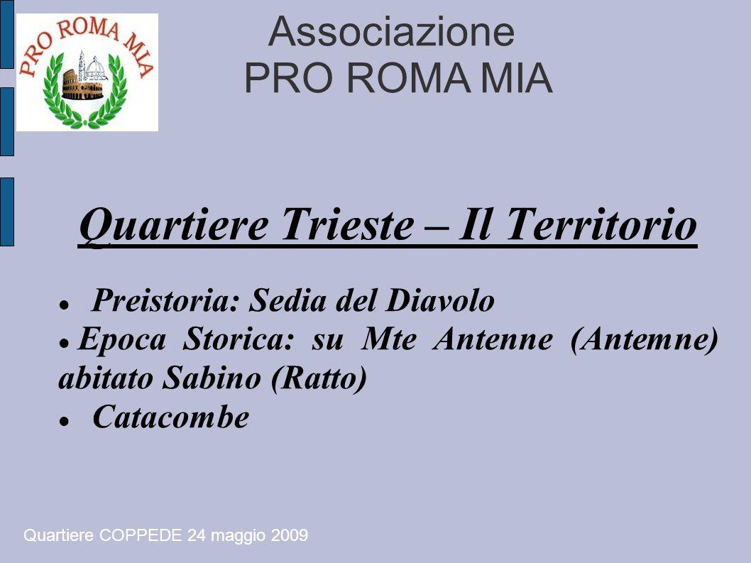 Associazione PRO ROMA MIA Quartiere Trieste – Il Territorio Preistoria: Sedia del Diavolo Epoca Storica: su Mte Antenne (Antemne) abitato Sabino (Ratt