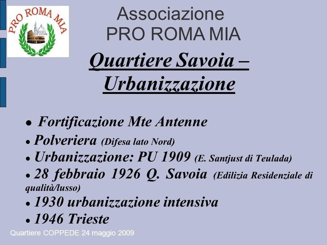 Associazione PRO ROMA MIA Quartiere Savoia – Urbanizzazione Fortificazione Mte Antenne Polveriera (Difesa lato Nord) Urbanizzazione: PU 1909 (E. Santj