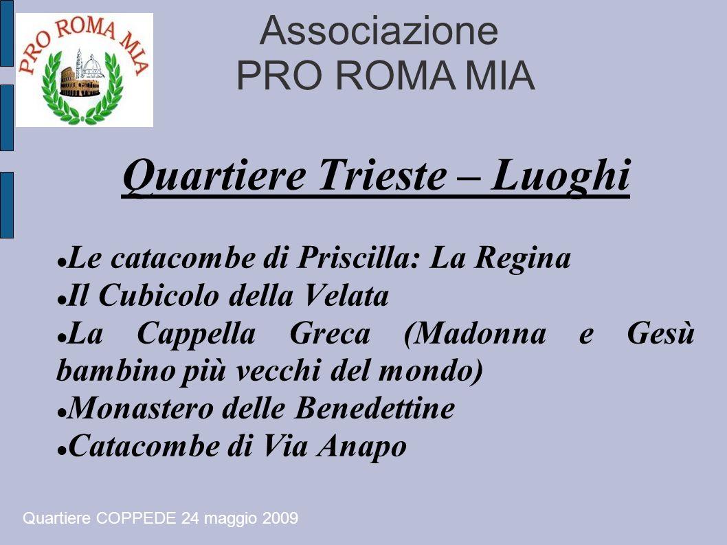 Associazione PRO ROMA MIA Quartiere Trieste – Luoghi Le catacombe di Priscilla: La Regina Il Cubicolo della Velata La Cappella Greca (Madonna e Gesù b