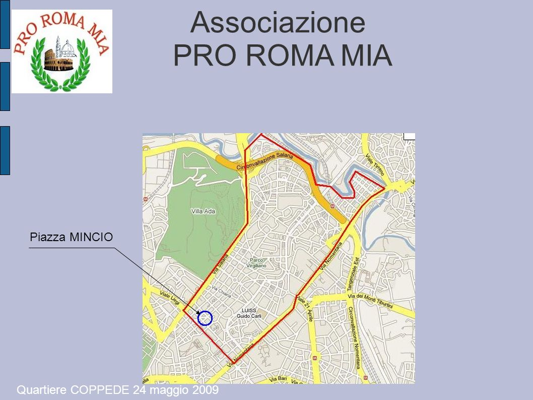 Associazione PRO ROMA MIA Piazza MINCIO Quartiere COPPEDE 24 maggio 2009