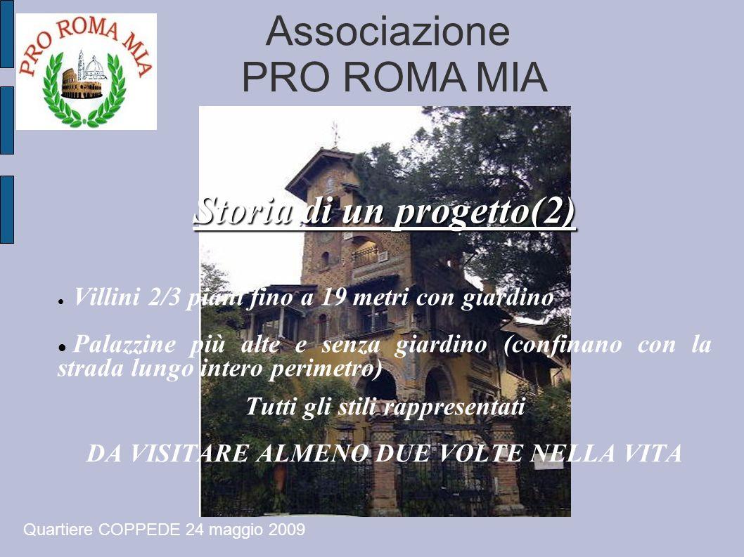 Associazione PRO ROMA MIA Storia di un progetto(2) Villini 2/3 piani fino a 19 metri con giardino Palazzine più alte e senza giardino (confinano con l