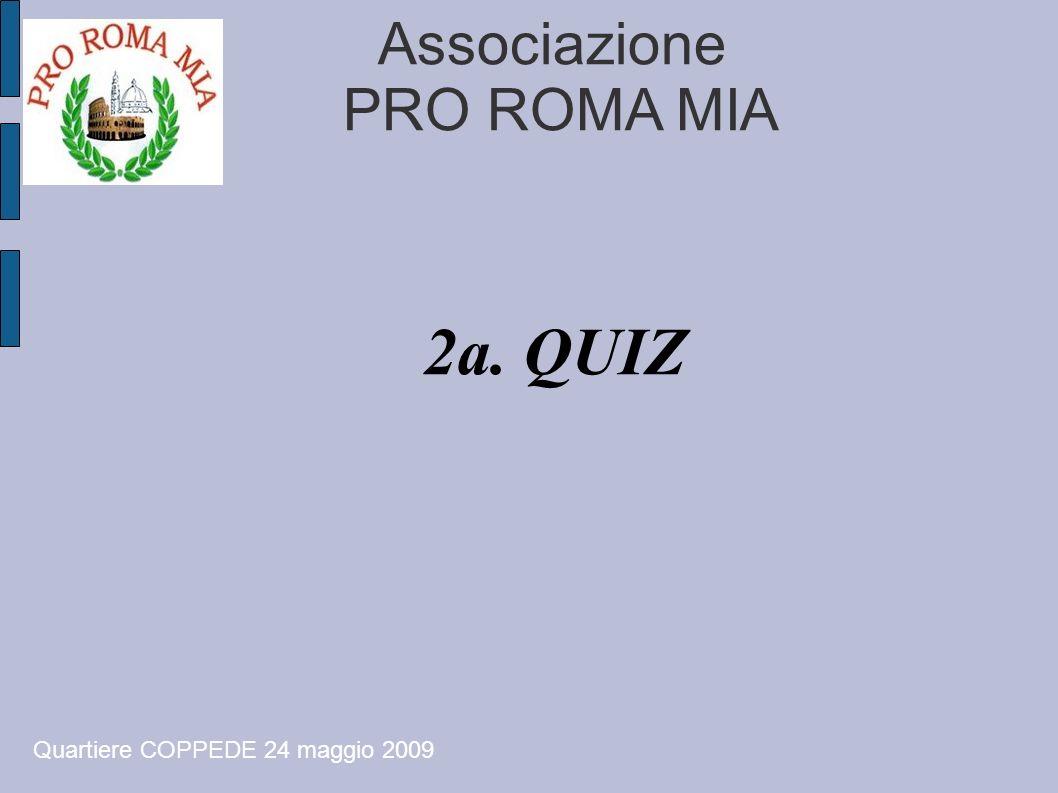Associazione PRO ROMA MIA Quartiere COPPEDE 24 maggio 2009 Storia di un progetto(4) To Be Continued....de visu + Villa Torlonia