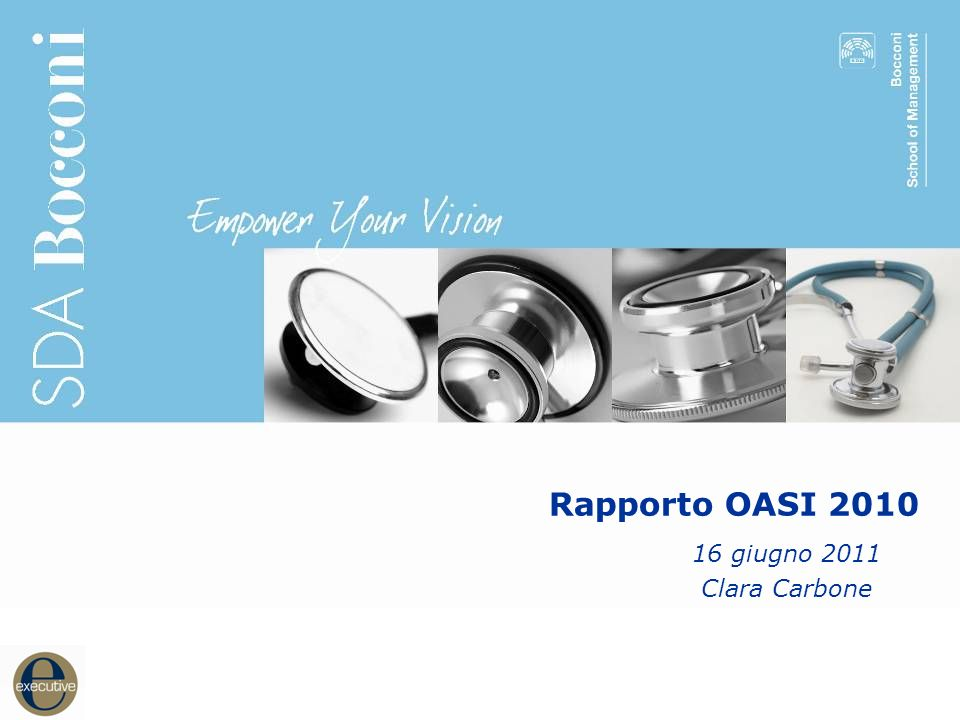 1 1 Rapporto OASI 2010 16 giugno 2011 Clara Carbone