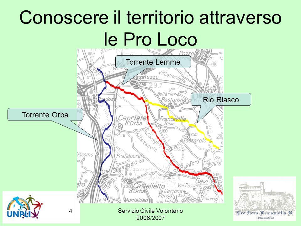 Servizio Civile Volontario 2006/2007 4 Conoscere il territorio attraverso le Pro Loco Rio Riasco Torrente Lemme Torrente Orba