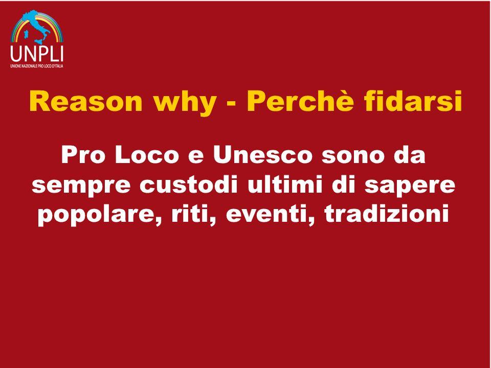 Reason why - Perchè fidarsi Pro Loco e Unesco sono da sempre custodi ultimi di sapere popolare, riti, eventi, tradizioni