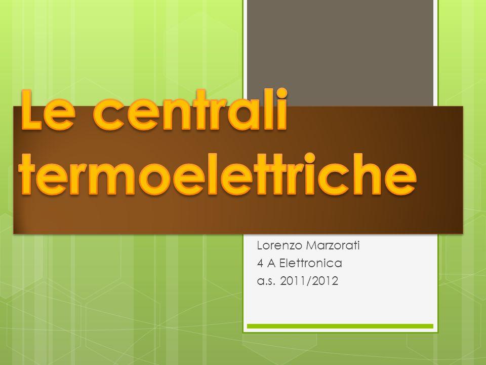 Lorenzo Marzorati 4 A Elettronica a.s. 2011/2012