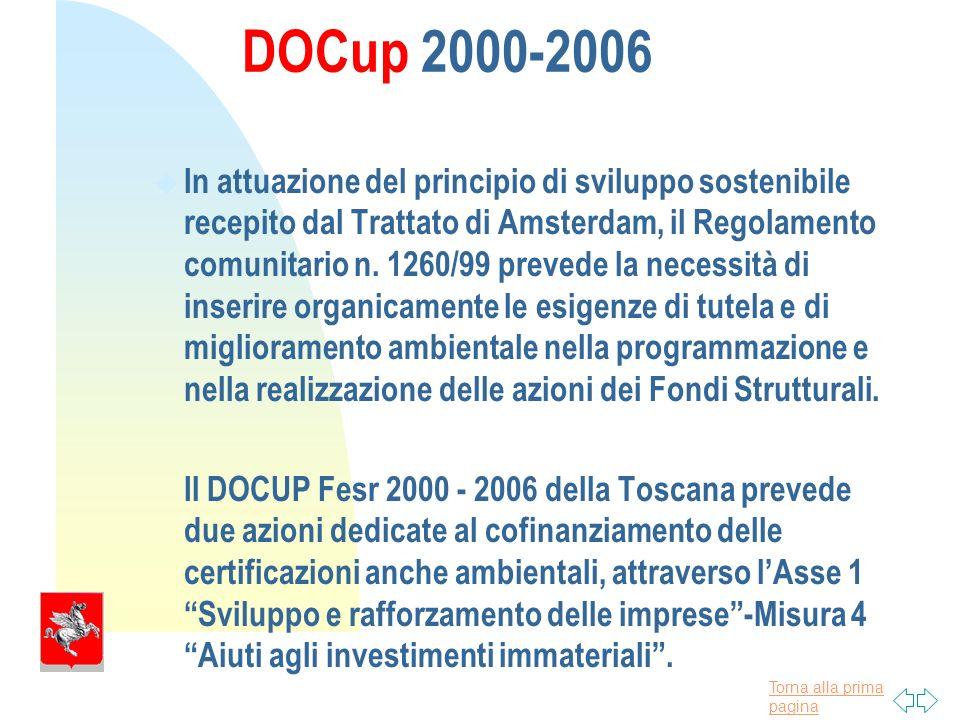 Torna alla prima pagina DOCup 2000-2006 u In attuazione del principio di sviluppo sostenibile recepito dal Trattato di Amsterdam, il Regolamento comunitario n.