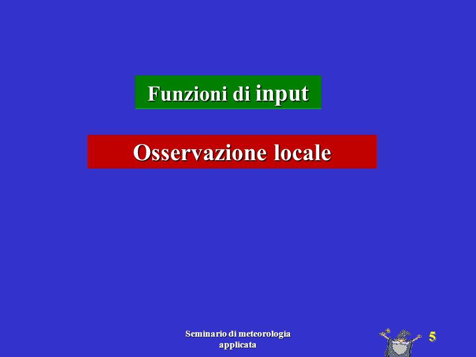 Seminario di meteorologia applicata 6 Osservazione locale Quali osservazioni effettuare .