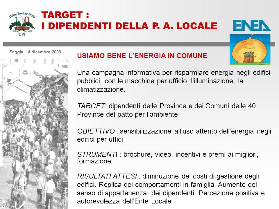 Foggia, 14 dicembre 2009 TARGET : I DIPENDENTI DELLA P.
