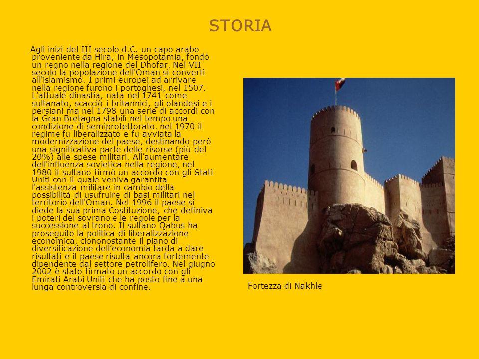 STORIA Agli inizi del III secolo d.C. un capo arabo proveniente da Hira, in Mesopotamia, fondò un regno nella regione del Dhofar. Nel VII secolo la po