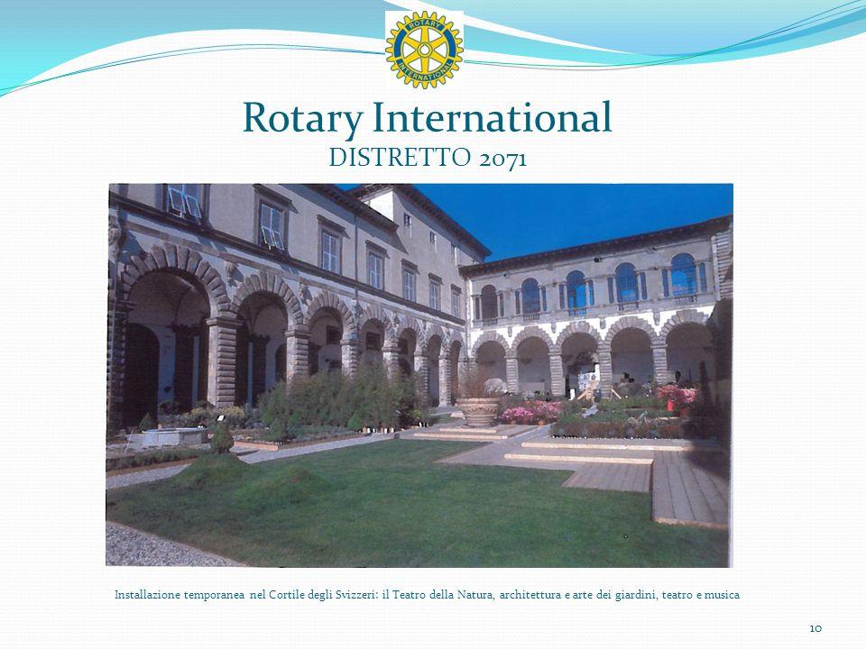 Rotary International DISTRETTO 2071 10 Installazione temporanea nel Cortile degli Svizzeri: il Teatro della Natura, architettura e arte dei giardini, teatro e musica