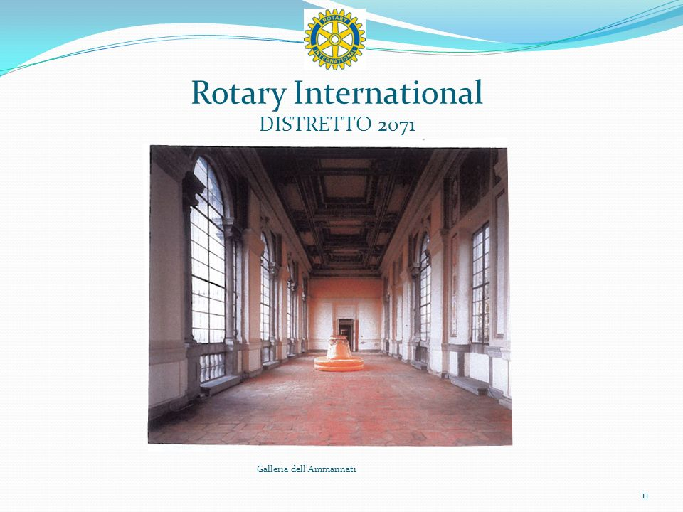 Rotary International DISTRETTO 2071 11 Galleria dellAmmannati