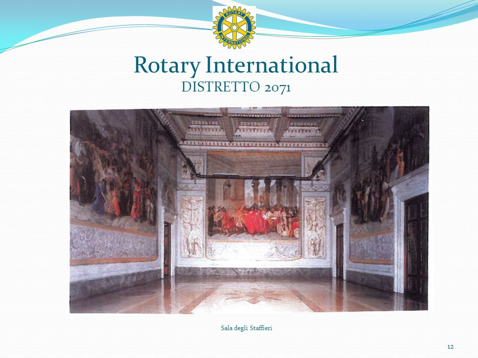 Rotary International DISTRETTO 2071 12 Sala degli Staffieri