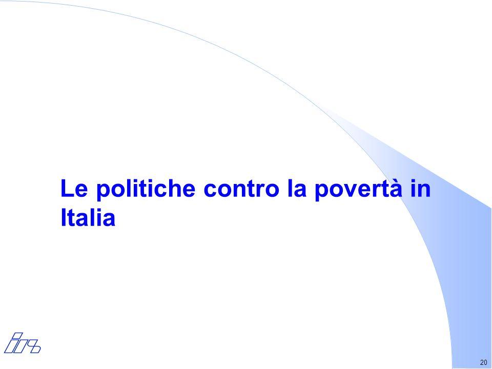 20 Le politiche contro la povertà in Italia