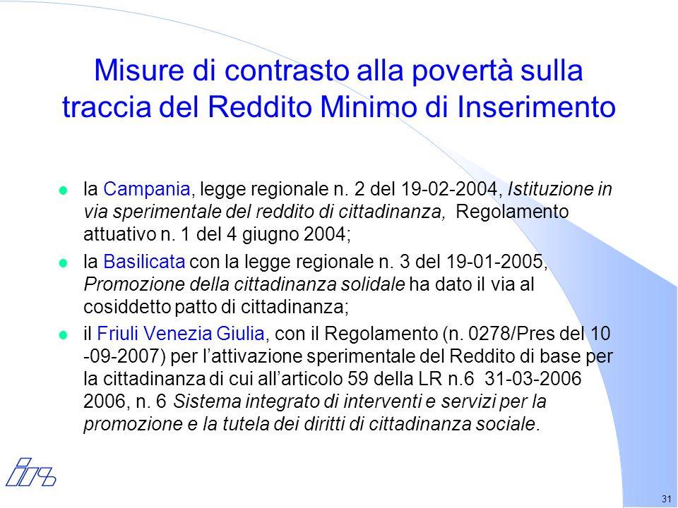 31 Misure di contrasto alla povertà sulla traccia del Reddito Minimo di Inserimento l la Campania, legge regionale n.