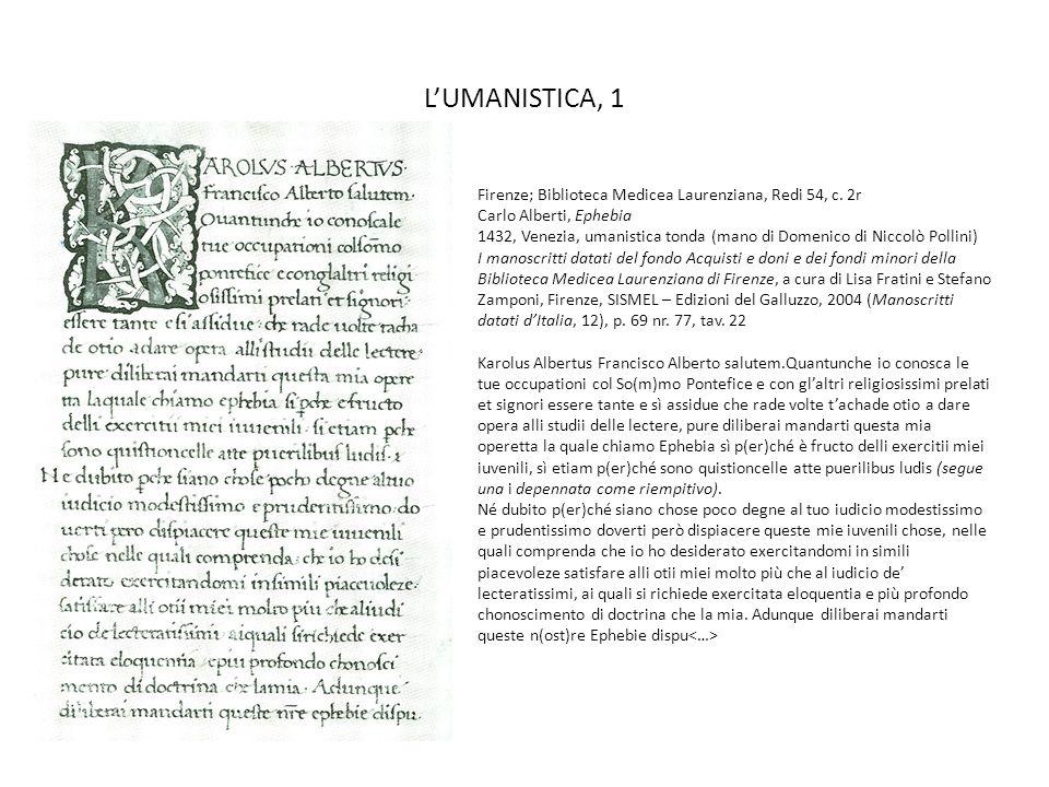 LUMANISTICA, 1 Firenze; Biblioteca Medicea Laurenziana, Redi 54, c. 2r Carlo Alberti, Ephebia 1432, Venezia, umanistica tonda (mano di Domenico di Nic
