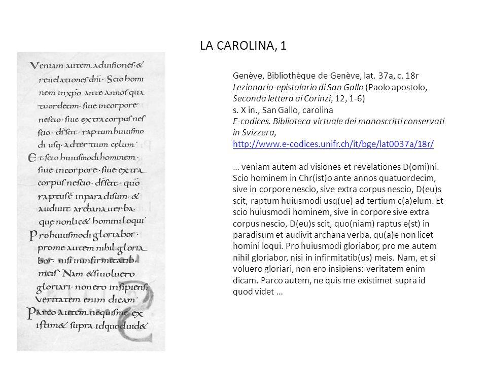 LA CAROLINA, 1 Genève, Bibliothèque de Genève, lat. 37a, c. 18r Lezionario-epistolario di San Gallo (Paolo apostolo, Seconda lettera ai Corinzi, 12, 1
