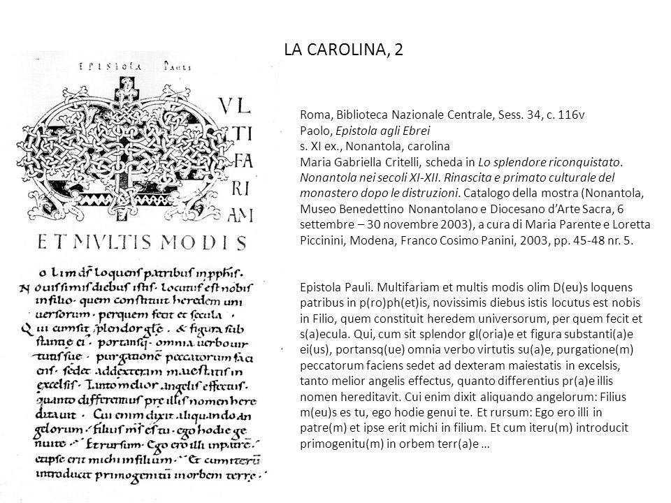 LA CAROLINA, 2 Roma, Biblioteca Nazionale Centrale, Sess. 34, c. 116v Paolo, Epistola agli Ebrei s. XI ex., Nonantola, carolina Maria Gabriella Critel