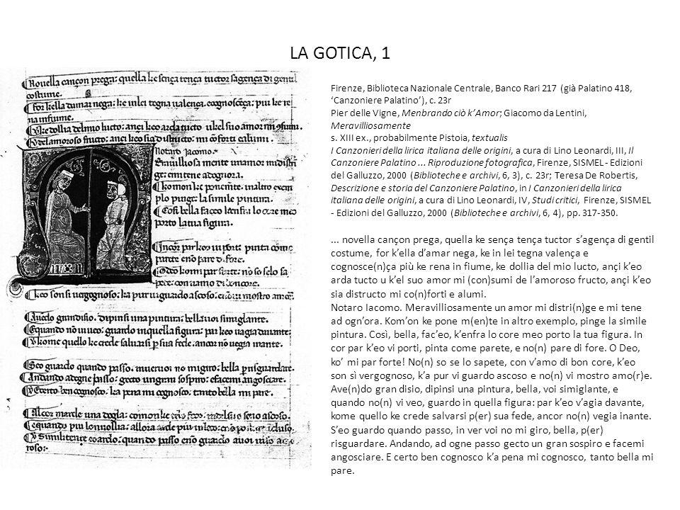 LA GOTICA, 1 Firenze, Biblioteca Nazionale Centrale, Banco Rari 217 (già Palatino 418, Canzoniere Palatino), c. 23r Pier delle Vigne, Menbrando ciò kA