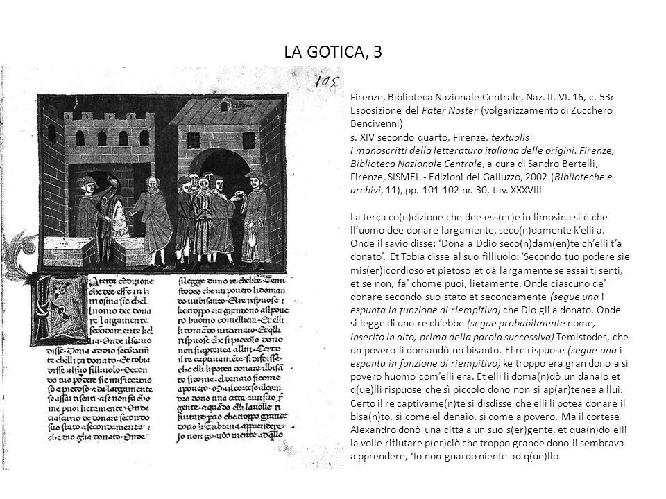 LA GOTICA, 3 Firenze, Biblioteca Nazionale Centrale, Naz. II. VI. 16, c. 53r Esposizione del Pater Noster (volgarizzamento di Zucchero Bencivenni) s.