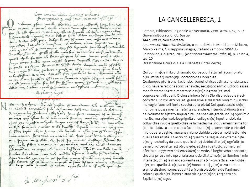 LA CANCELLERESCA, 1 Catania, Biblioteca Regionale Universitaria, Vent. Arm. 1. 82, c. 1r Giovanni Boccaccio, Corbaccio 1442, Nissa, cancelleresca I ma