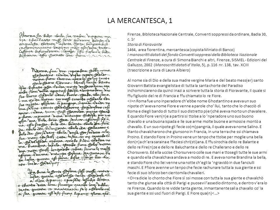 LA MERCANTESCA, 1 Firenze, Biblioteca Nazionale Centrale, Conventi soppressi da ordinare, Badia 30, c. 1r Storia di Fioravante 1464, area fiorentina,