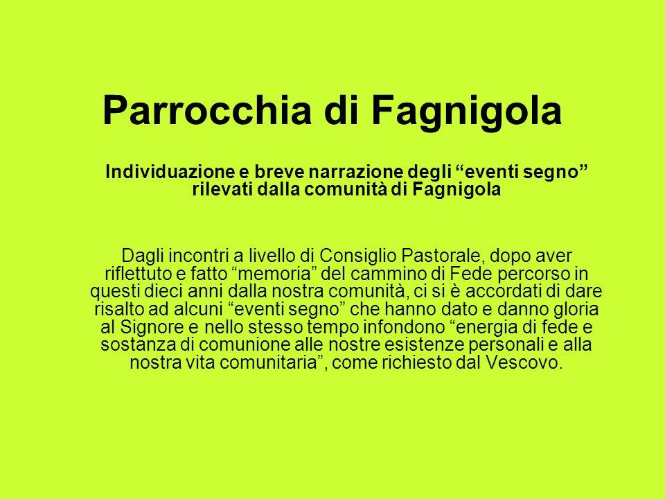 Parrocchia di Fagnigola Individuazione e breve narrazione degli eventi segno rilevati dalla comunità di Fagnigola Dagli incontri a livello di Consigli