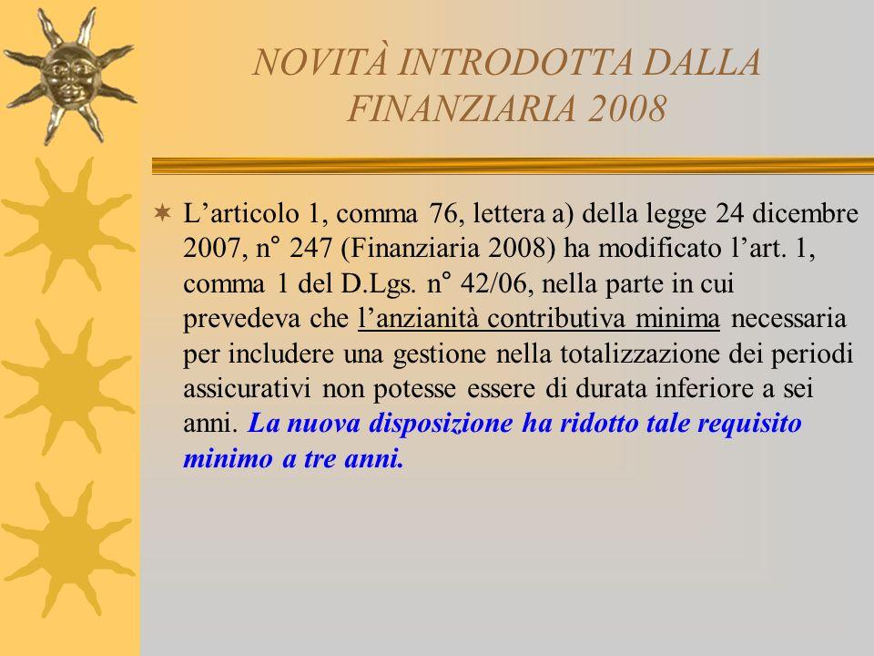 NOVITÀ INTRODOTTA DALLA FINANZIARIA 2008 Larticolo 1, comma 76, lettera a) della legge 24 dicembre 2007, n° 247 (Finanziaria 2008) ha modificato lart.