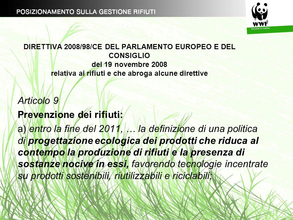 DIRETTIVA 2008/98/CE DEL PARLAMENTO EUROPEO E DEL CONSIGLIO del 19 novembre 2008 relativa ai rifiuti e che abroga alcune direttive Articolo 9 Prevenzi