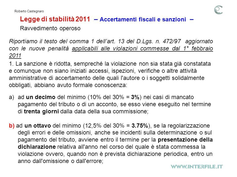 Legge di stabilità 2011 – Accertamenti fiscali e sanzioni – Roberto Castegnaro Riportiamo il testo del comma 1 dellart.