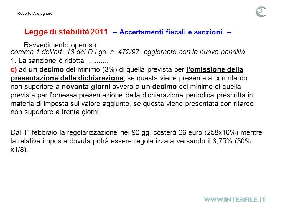Legge di stabilità 2011 – Accertamenti fiscali e sanzioni – Roberto Castegnaro comma 1 dellart.