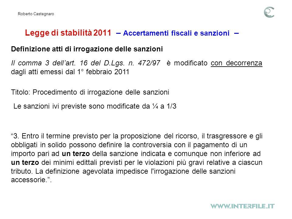 Legge di stabilità 2011 – Accertamenti fiscali e sanzioni – Roberto Castegnaro Il comma 3 dellart.