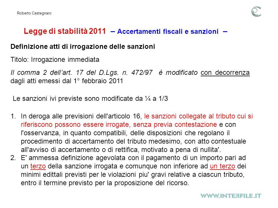 Legge di stabilità 2011 – Accertamenti fiscali e sanzioni – Roberto Castegnaro Il comma 2 dellart.