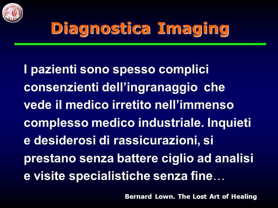 I Medici sono il prodotto di una cultura che consuma tecnologie e la loro tendenza ad affidarsi a esse è accresciuta dallassurda caccia a ogni possibi