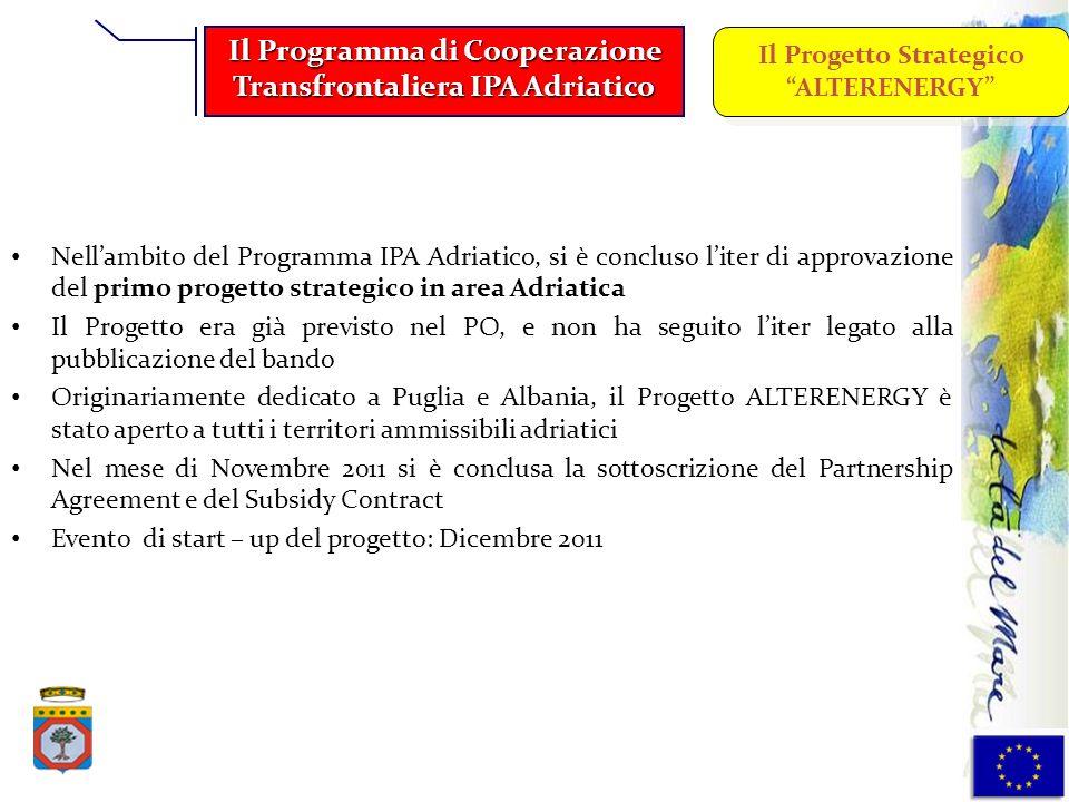 Nellambito del Programma IPA Adriatico, si è concluso liter di approvazione del primo progetto strategico in area Adriatica Il Progetto era già previs