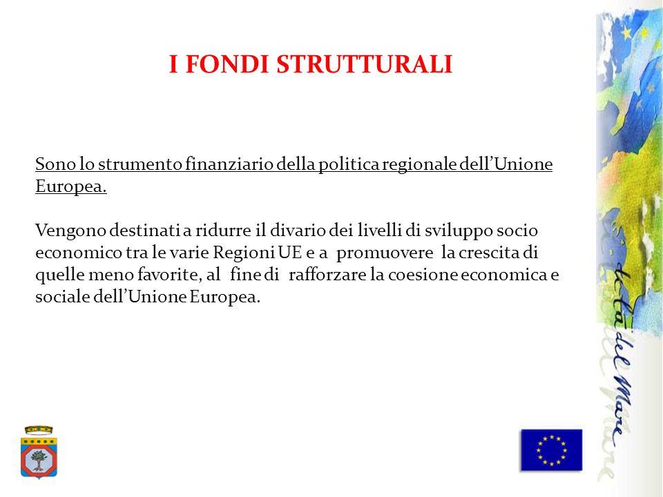 Sono lo strumento finanziario della politica regionale dellUnione Europea. Vengono destinati a ridurre il divario dei livelli di sviluppo socio econom