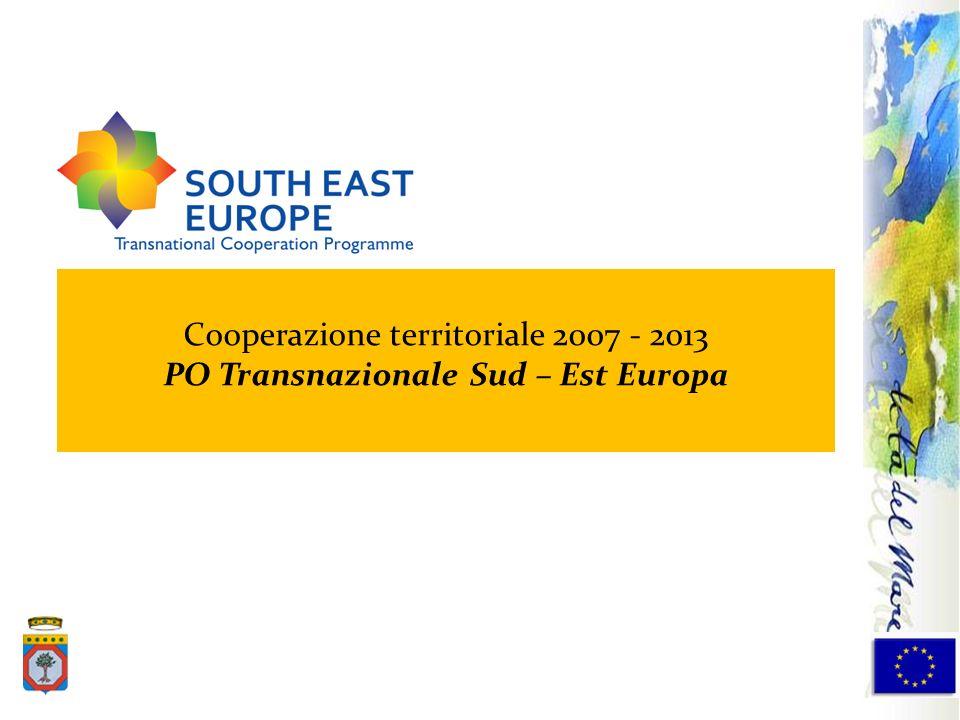 Cooperazione territoriale 2007 - 2013 PO Transnazionale Sud – Est Europa