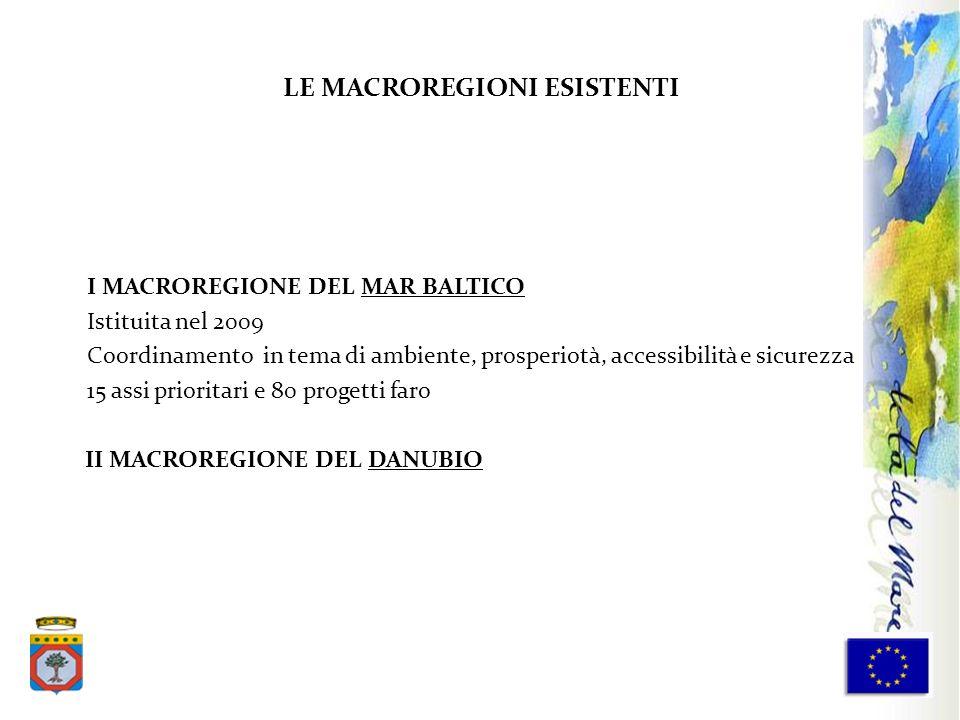 I MACROREGIONE DEL MAR BALTICO Istituita nel 2009 Coordinamento in tema di ambiente, prosperiotà, accessibilità e sicurezza 15 assi prioritari e 80 pr
