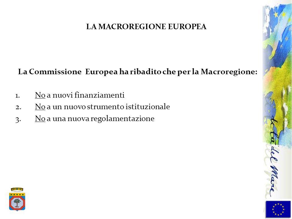 La Commissione Europea ha ribadito che per la Macroregione: 1.No a nuovi finanziamenti 2.No a un nuovo strumento istituzionale 3.No a una nuova regola