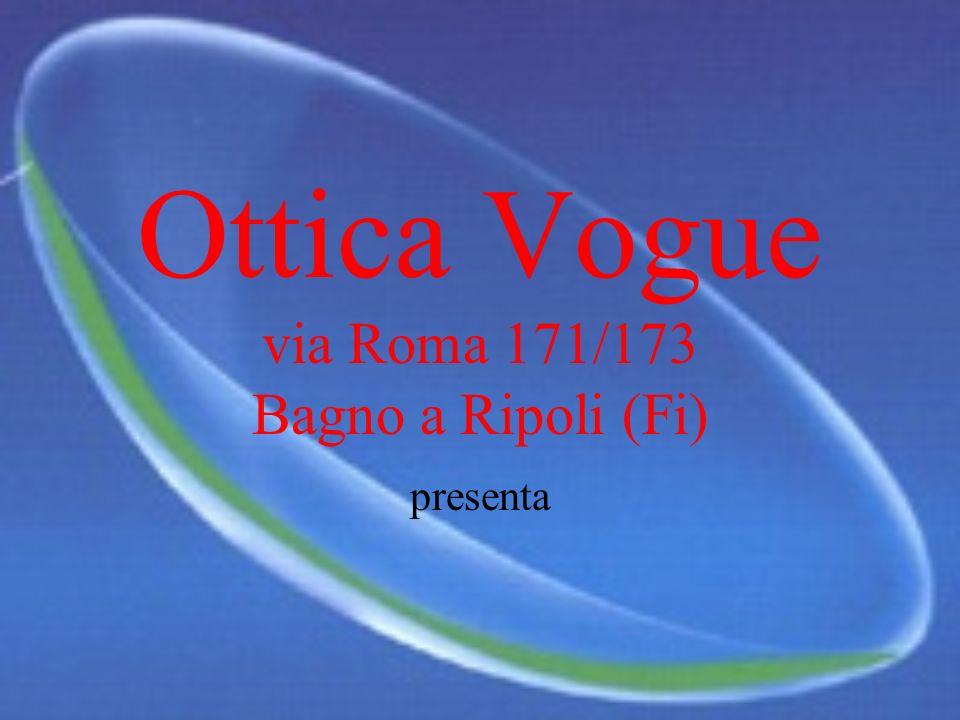 Ottica Vogue via Roma 171/173 Bagno a Ripoli (Fi) presenta