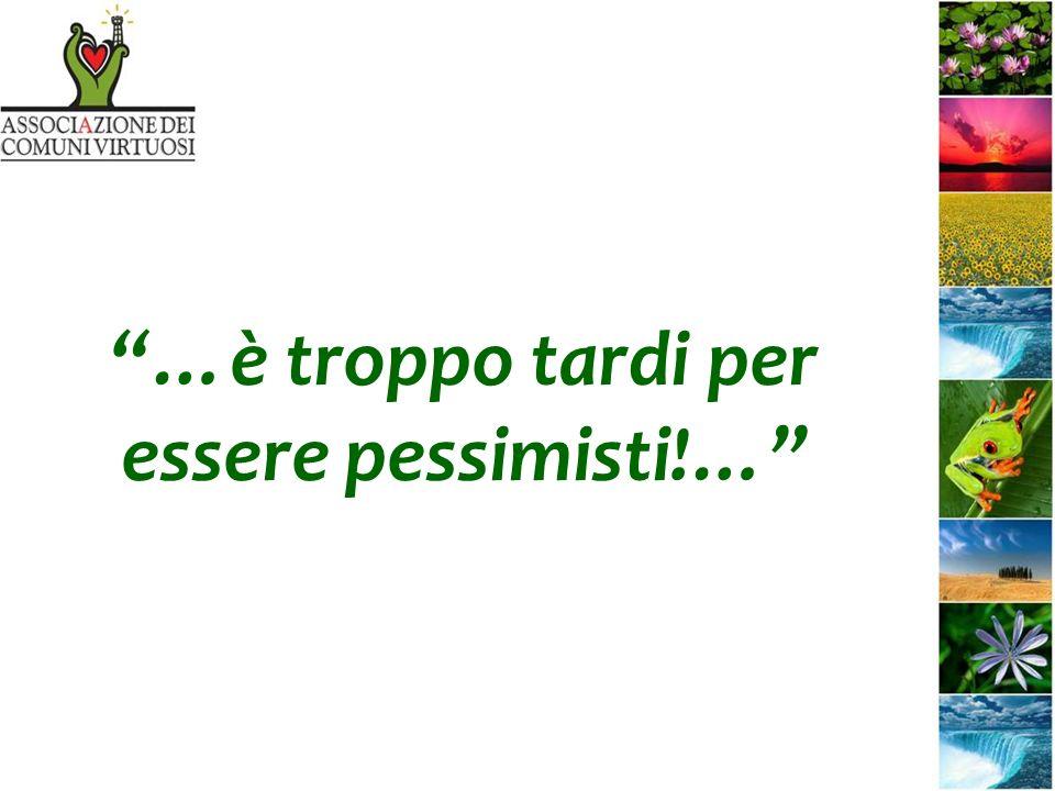 …è troppo tardi per essere pessimisti!…