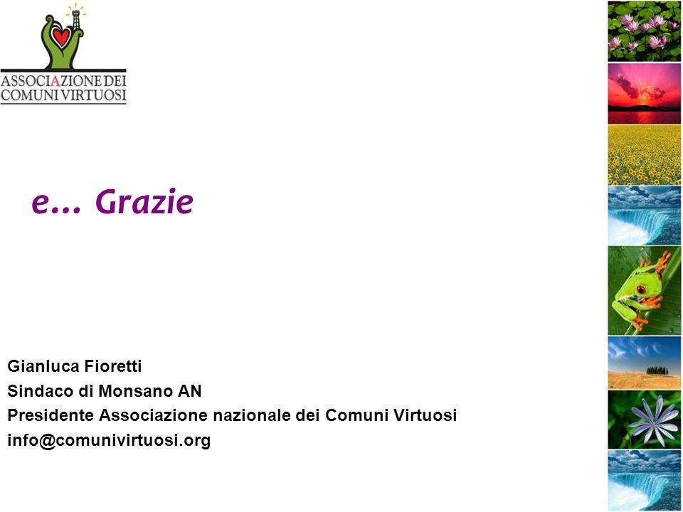 e… Grazie Gianluca Fioretti Sindaco di Monsano AN Presidente Associazione nazionale dei Comuni Virtuosi info@comunivirtuosi.org