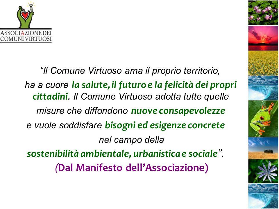 Il Comune Virtuoso ama il proprio territorio, ha a cuore la salute, il futuro e la felicità dei propri cittadini.