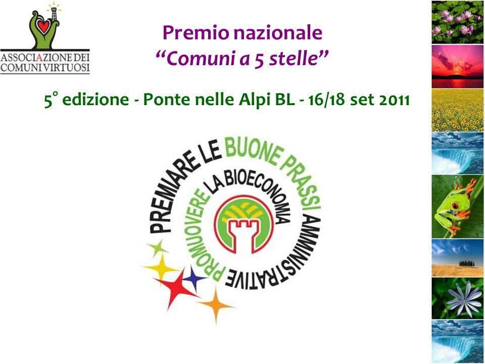 Premio nazionale Comuni a 5 stelle 5° edizione - Ponte nelle Alpi BL - 16/18 set 2011