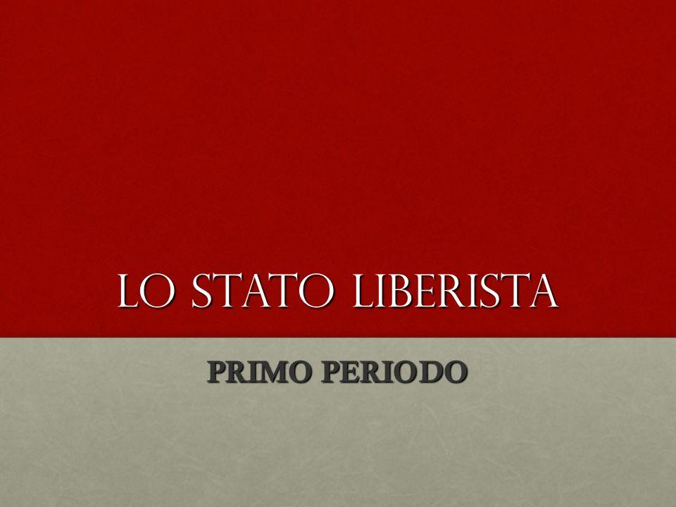 Lo stato liberista PRIMO PERIODO