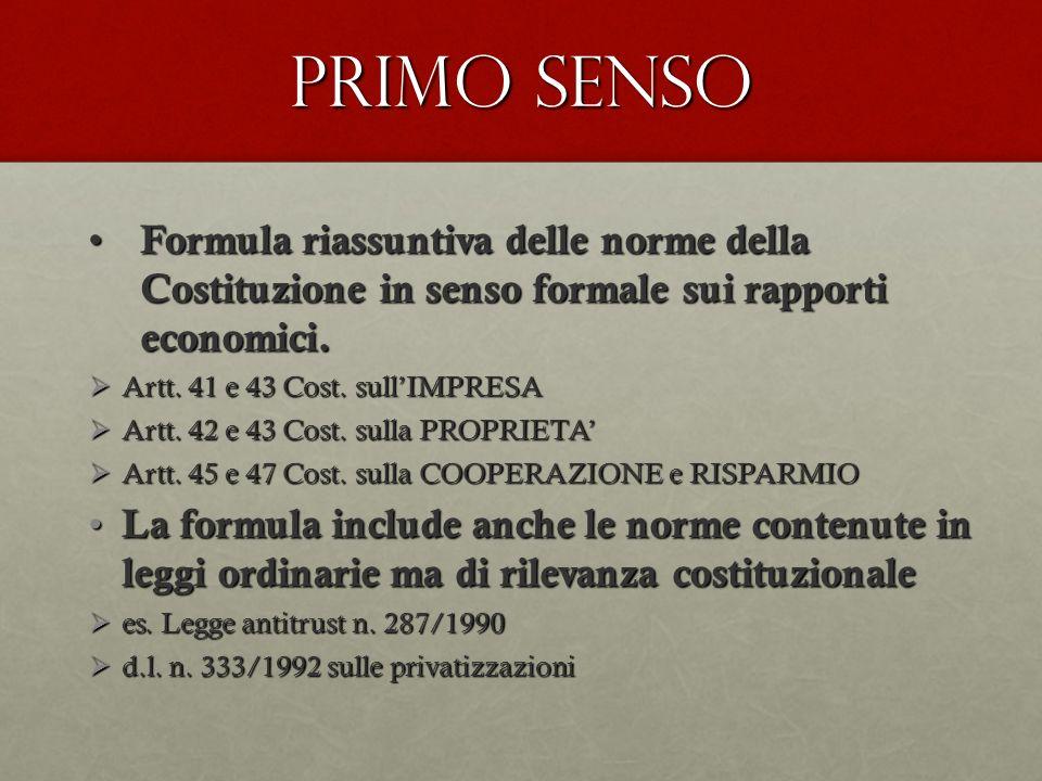 PRIMO SENSO Formula riassuntiva delle norme della Costituzione in senso formale sui rapporti economici. Formula riassuntiva delle norme della Costituz